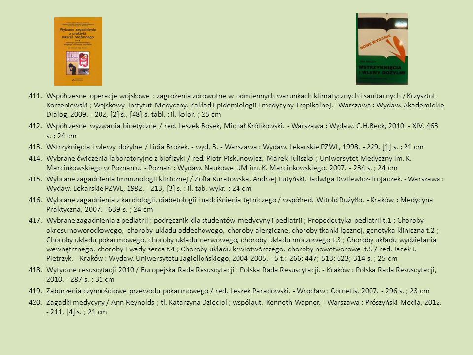 Współczesne operacje wojskowe : zagrożenia zdrowotne w odmiennych warunkach klimatycznych i sanitarnych / Krzysztof Korzeniewski ; Wojskowy Instytut Medyczny. Zakład Epidemiologii i medycyny Tropikalnej. - Warszawa : Wydaw. Akademickie Dialog, 2009. - 202, [2] s., [48] s. tabl. : il. kolor. ; 25 cm